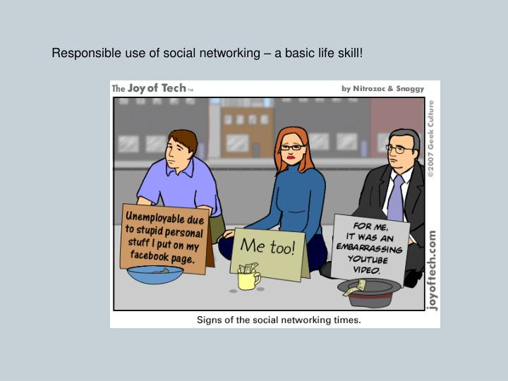 Responsible use of social networking – a basic life skill!