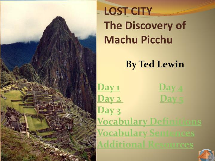 Lost city the discovery of machu picchu
