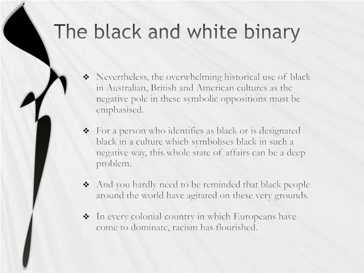 The black and white binary