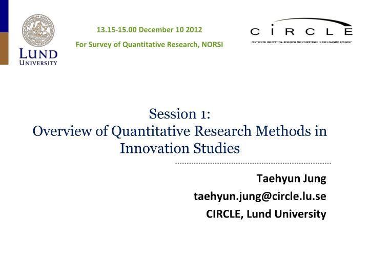 session 1 overview of quantitative research methods in innovation studies n.