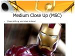 medium close up msc