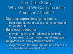 core case study why should we care about the american alligator1