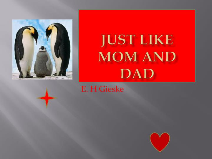 just like mom and dad n.