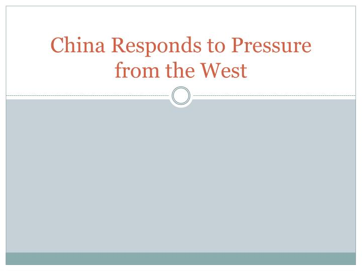 china responds to pressure from the west n.