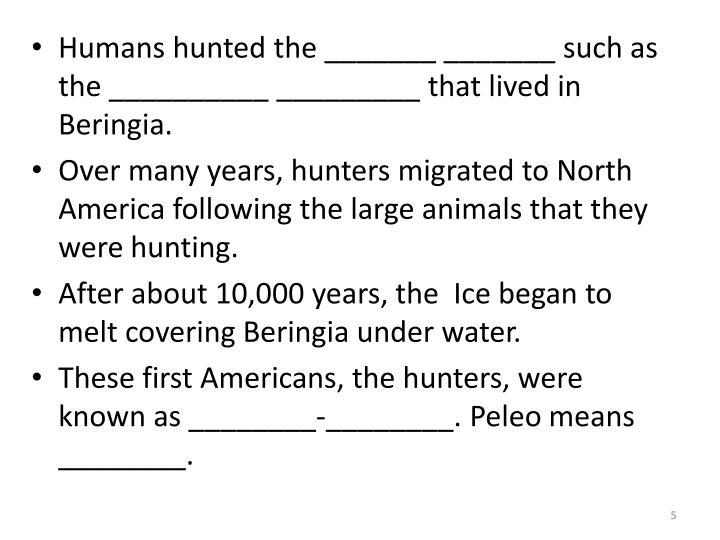 Humans hunted the _______ _______ such as the __________ _________ that lived in