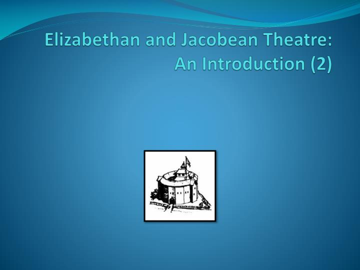 elizabethan and jacobean text For example, shakespeare's london was a direct representation of life in jacobean/elizabethan england in terms of the ideology inflicted upon the characters and expressed through the text religion formed a central structure and set of rules for members of the state to follow, as is reflected.