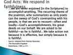 god acts we respond in faithfulness
