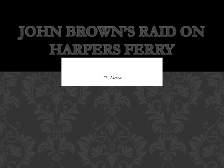 John brown s raid on harpers ferry