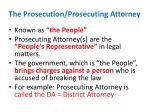 the prosecution prosecuting attorney