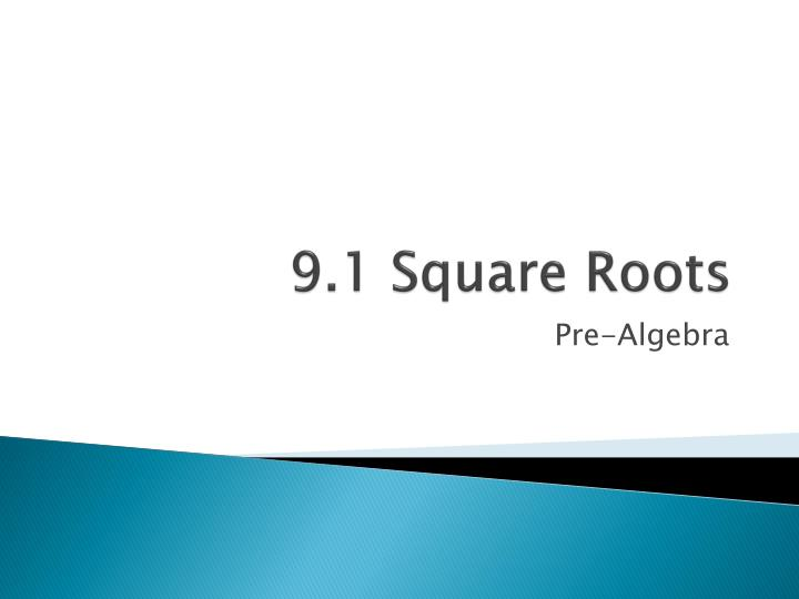 9 1 square roots n.