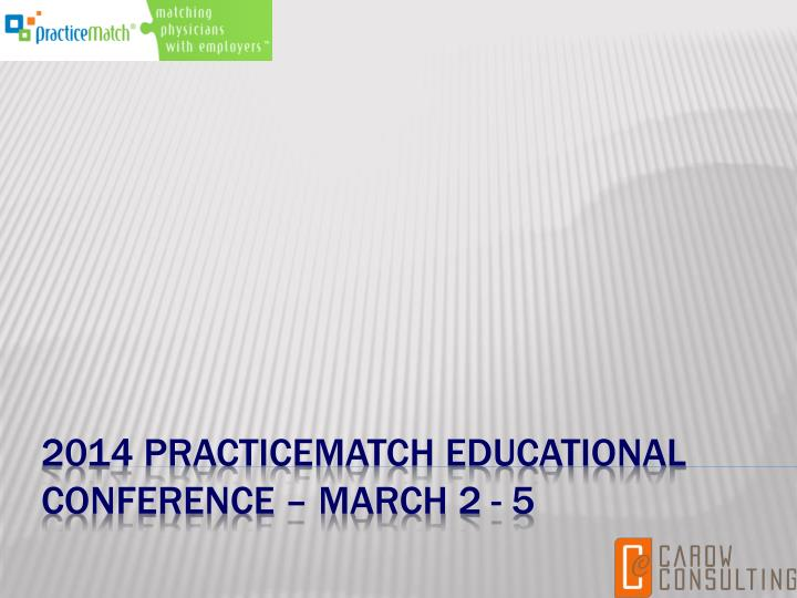 2014 practicematch educational conference march 2 5 n.
