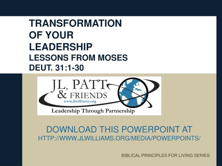 transformation of your leadership lessons from moses deut 31 1 30 n.