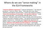 where do we see sense making in the ela frameworks