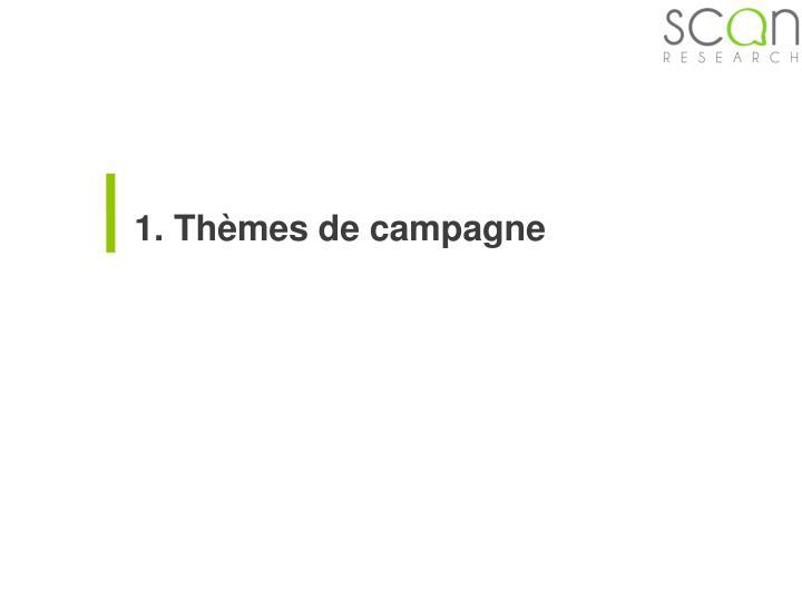 1. Thèmes de campagne