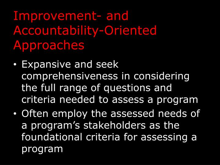 Improvement- and Accountability-Oriented Approaches