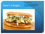 h ere s a burger