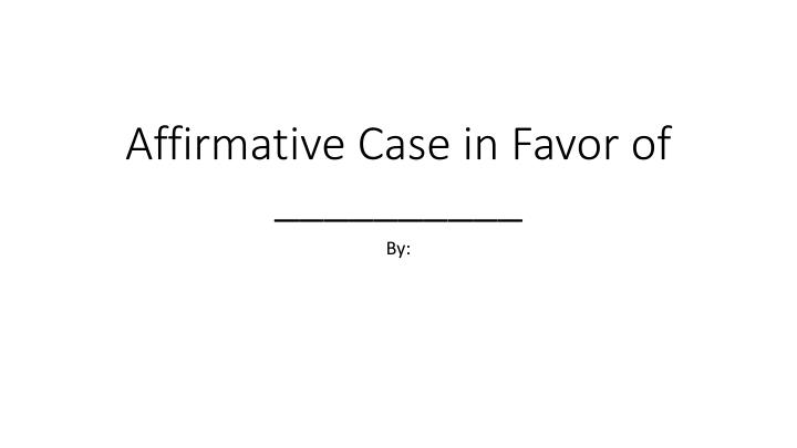 affirmative case in favor of n.