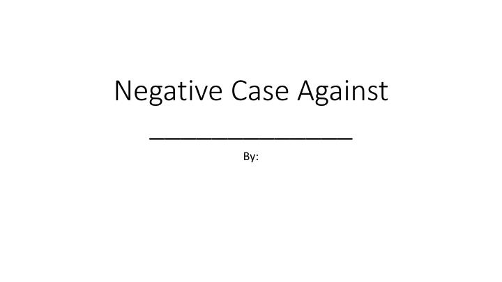 negative case against n.