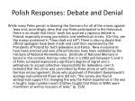 polish responses debate and denial