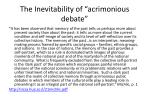 the inevitability of acrimonious debate