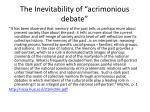 the inevitability of acrimonious debate