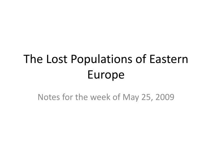 the lost populations of eastern europe n.