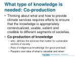 what type of knowledge is needed co production