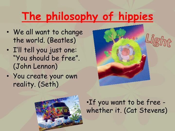 The philosophy of hippies