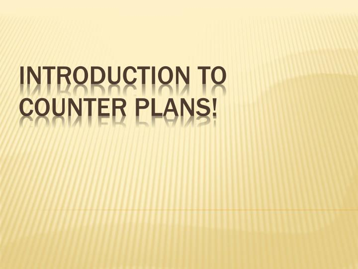 introduction to counter plans n.