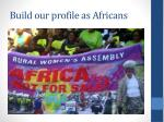 build our profile as africans