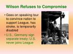 wilson refuses to compromise