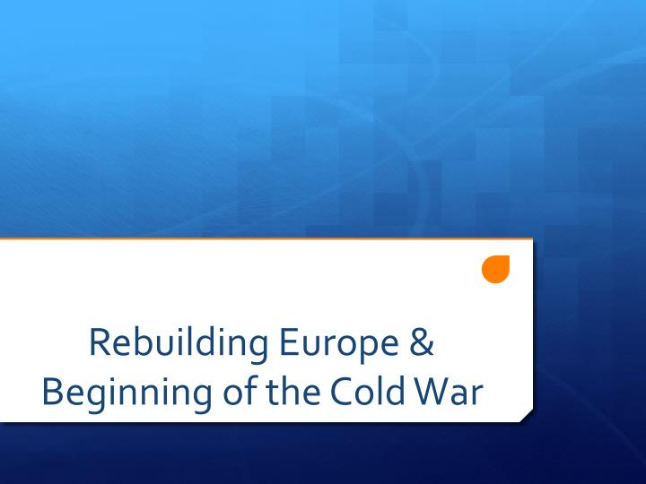 rebuilding europe beginning of the cold war n.