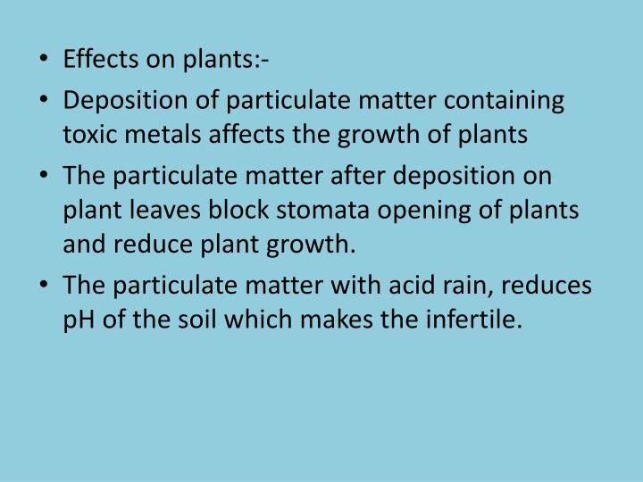 Effects on plants:-