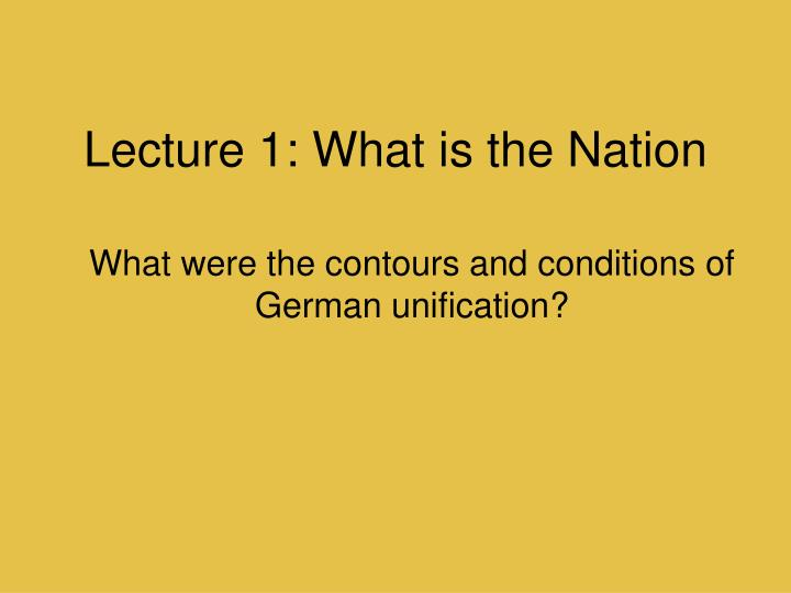 lecture 1 what is the nation n.