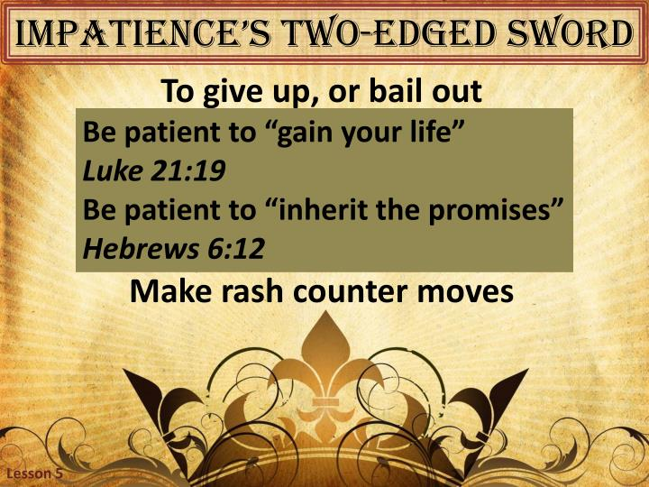 Impatience's two-edged sword