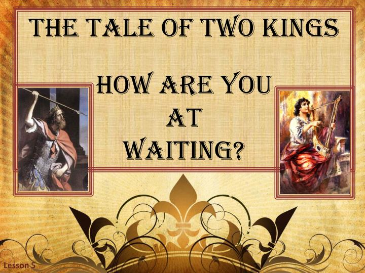 The Tale of Two Kings
