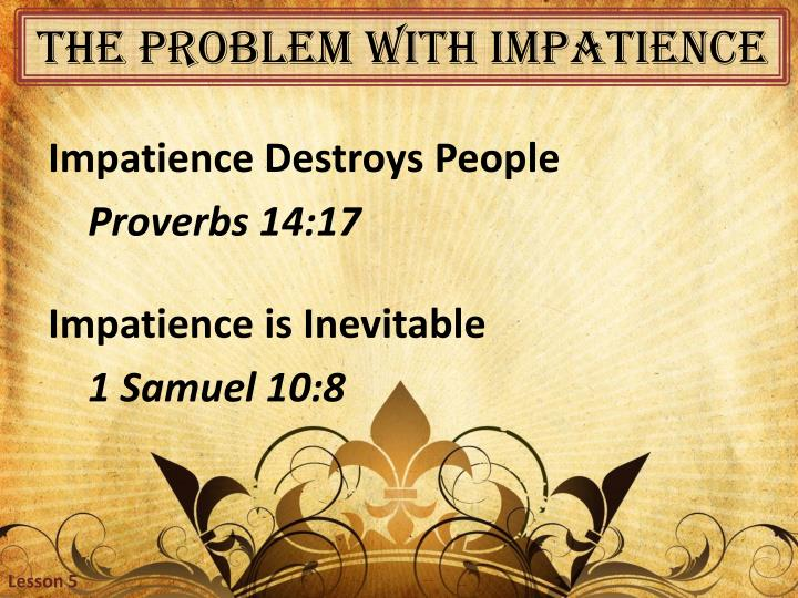 The problem with impatience