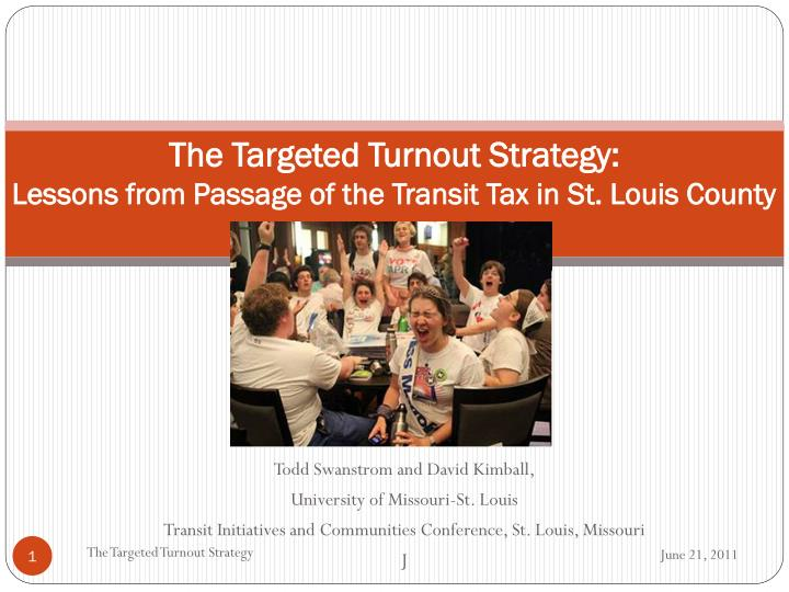 the targeted turnout strategy lessons from passage of the transit tax in st louis county n.