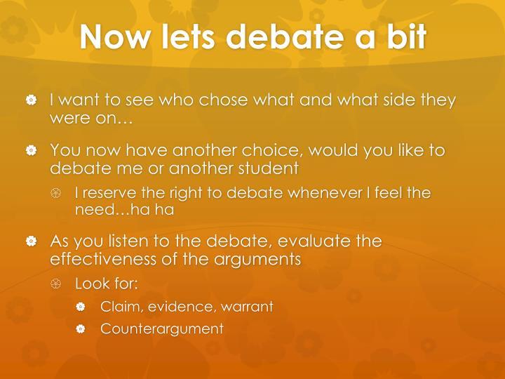 Now lets debate a bit