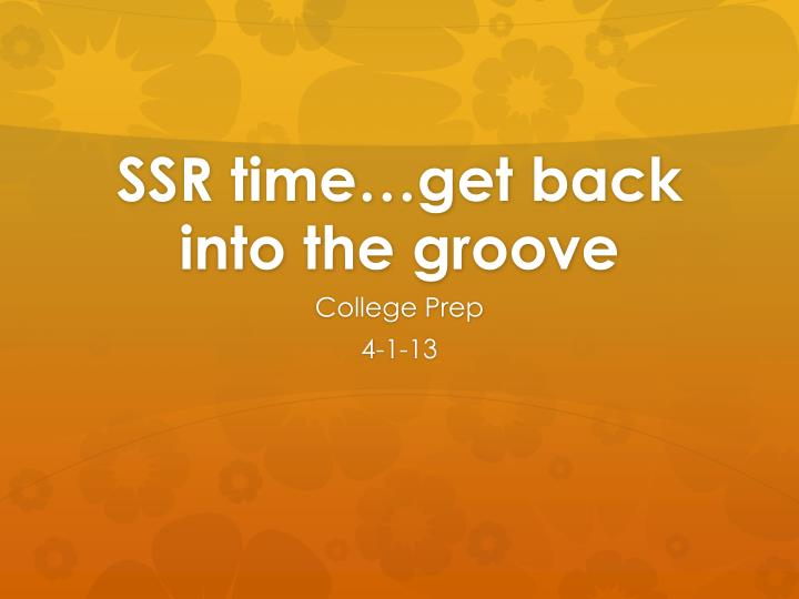 Ssr time get back into the groove