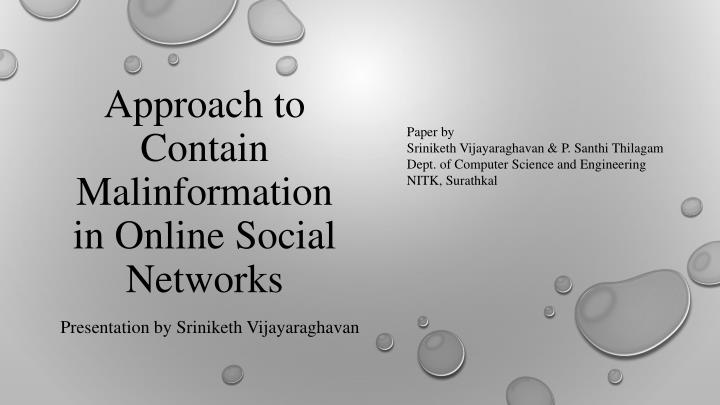 approach to contain malinformation in online social networks n.