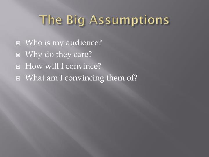 The big assumptions