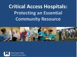critical access hospitals protecting an essential community resource
