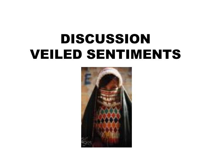veiled sentiments essay This essay seeks to extend current anthropological the state construction of affect: political ethos and mental health among lila 1986 veiled sentiments.