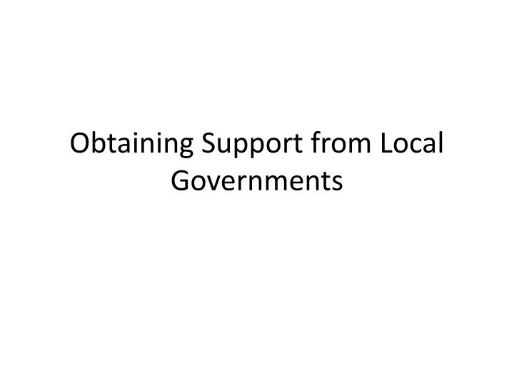 obtaining support from local governments n.