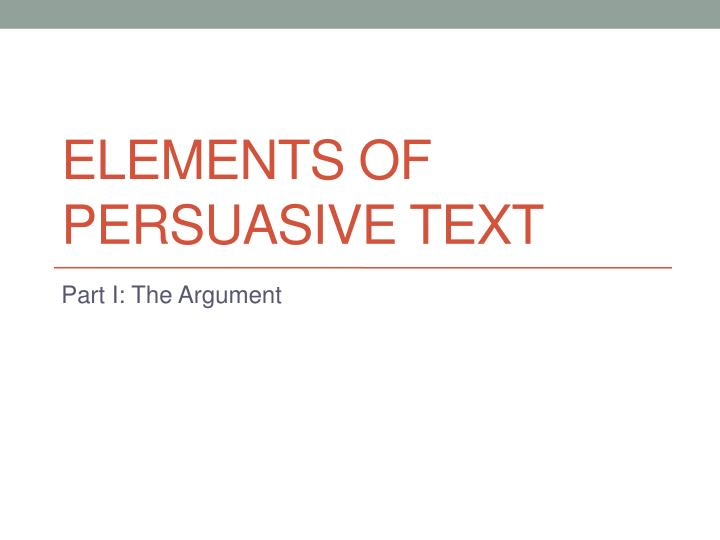 elements of persuasive text n.