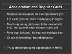 acceleration and regular grids