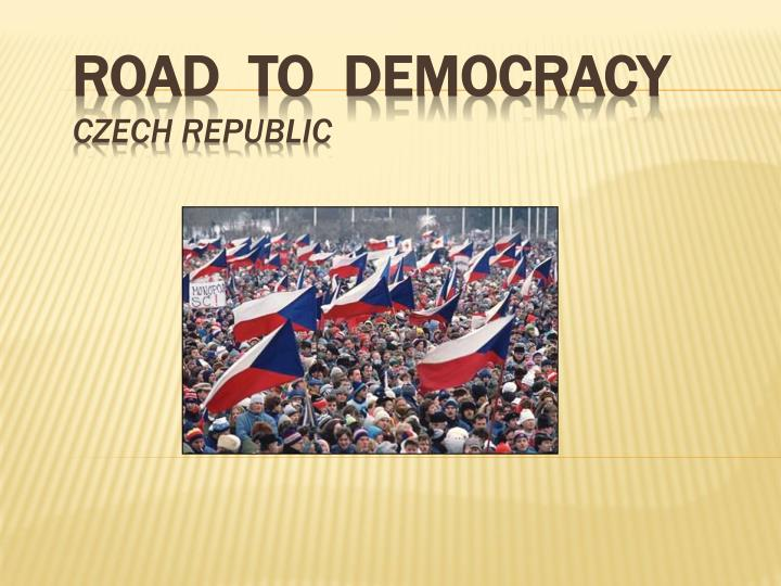 road to democracy czech republic n.