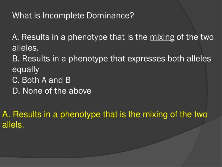 What is Incomplete Dominance?