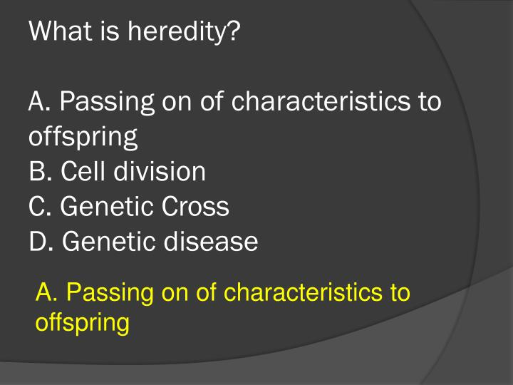 What is heredity?